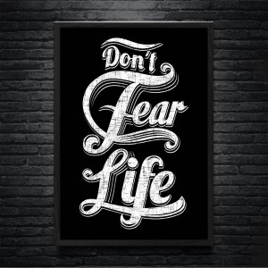 Plakat Don't Fear Life