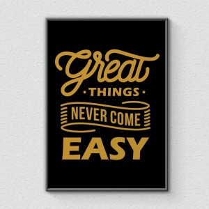 Plakat Great Things Never Come Easy